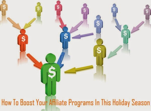 How To Boost Your Affiliate Programs In This Holiday Season