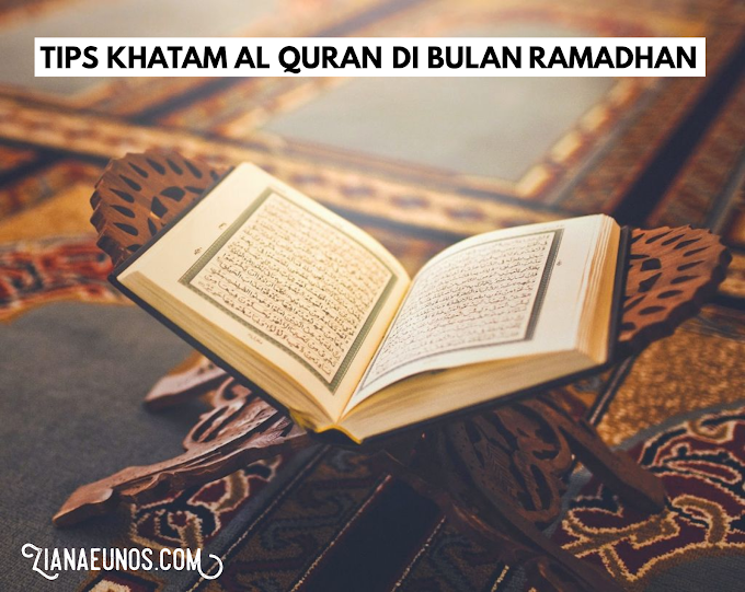 Tip Khatam Al-Quran Pada Bulan Ramadhan