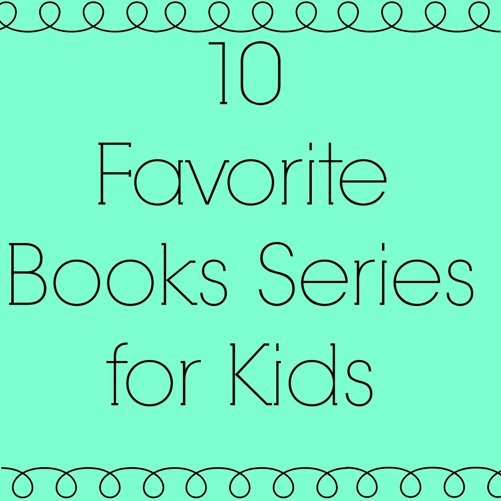 Carter Chaos Our Top 10 Favorite Children S Book Series