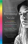 https://www.amazon.com/Becoming-Nicole-Transformation-American-Family/dp/0812995430