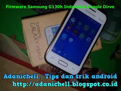 Firmware Samsung G130h Indonesia Google Dirve