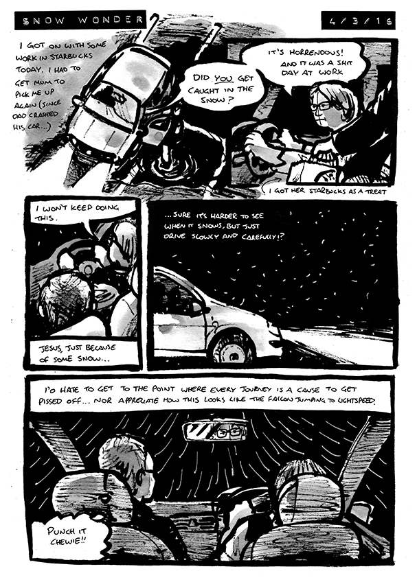 Comic about getting a lift home in the snow. Mum is put off by the weather, Alex likes how the snowflakes look like going to lightspeed in Star Wars