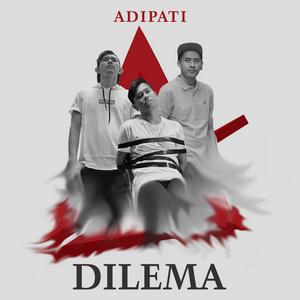 Adipati - Dilema