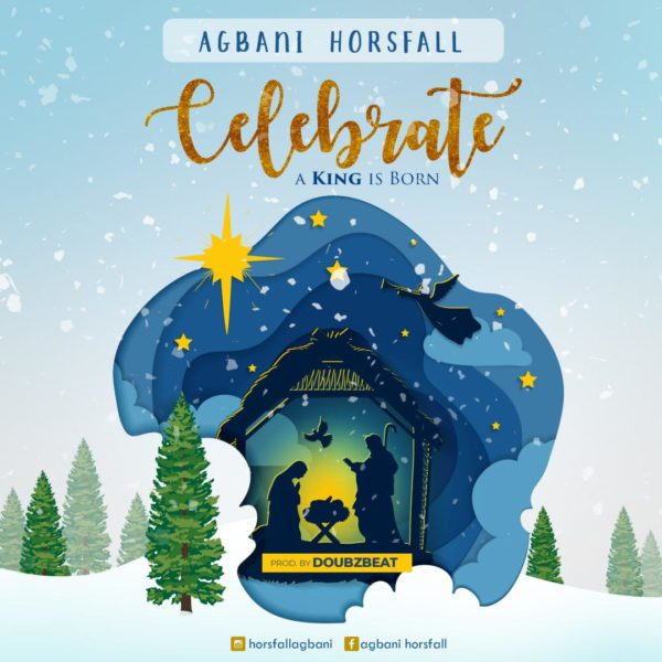 Agbani Horsfall – Celebrate [A King Is Born]