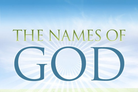 Names Of God: See The World Through His Heart: Revelation Of God's Names