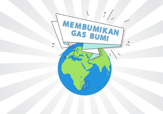 Gas Bumi, Sumber Energi Paling Baik.