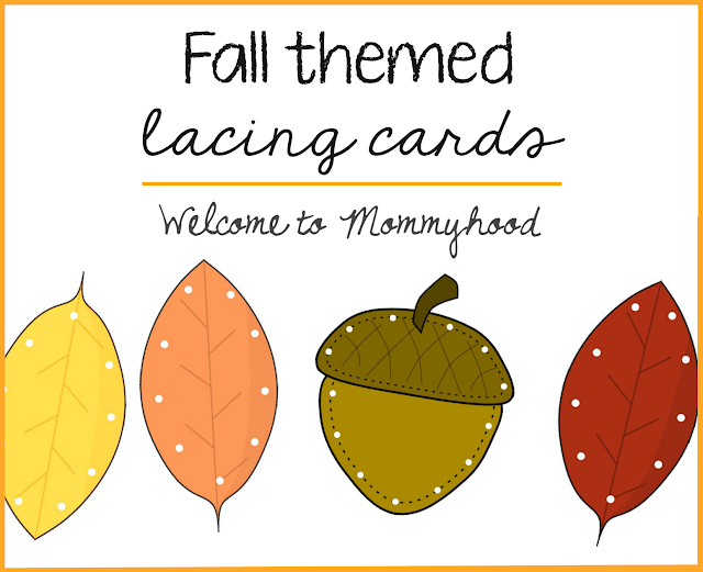 Preschool activities: fall themed lacing cards and free printables by Welcome to Mommyhood, #freeprintables, #fallactivitiesforkids, #preschoolactivities