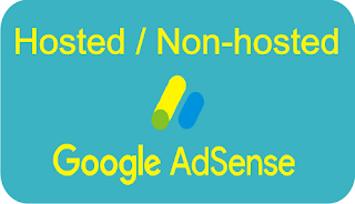 Mengenal Perbedaan Akun Google Adsense Hosted dan Nonhosted