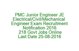 PMC Junior Engineer JE Electrical-Civil-Mechanical Engineer Exam Recruitment Notification 2016 218 Govt Jobs Online Last Date 25-08-2016