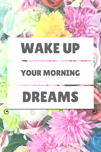 Wake up your dreams
