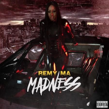 Remy Ma – Madness