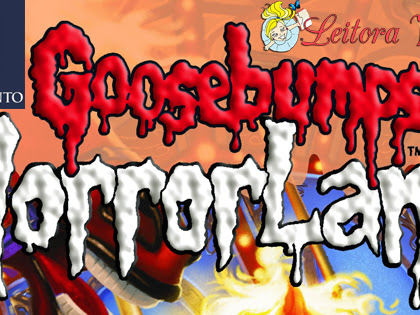 Promo#73: Goosebumps Horrorland - As Ruas do Parque do Pânico, R. L. Stine e Editora Fundamento