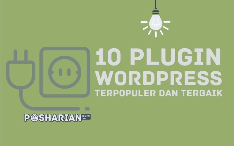 10 Plugin WordPress Terpopuler dan Terbaik