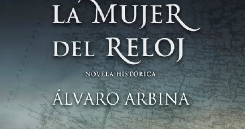 c1cf6adaf715 de tinta en vena  La mujer del reloj. Alvaro Arbina