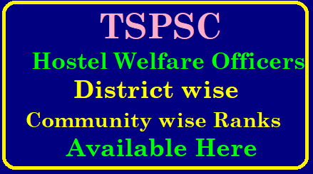 TSPSC Hostel Welfare Officers District wise Community wise Ranks Available Here Telangana State Public Service Commission has released General Ranks for Backward Classes Hostel Welfare Officers HWO Download District wise Community wise Gender Wise Ranks calculated here. TSPSC Tribal Hostel Welfare Officers Recruitment General ranks District wise Community wise Gender wise Ranks available here. TSPSC HWO Dist ranks Download Here tspsc-bc-tribal-hostel-welfare-officers-district-community-gender-wise-ranks-calculte-know-here TSPSC HWO Dist wise Community wise Ranks/2018/12/tspsc-hwo-hostel-welfare-officers-district-wise-community-wise-ranks-available-here.html