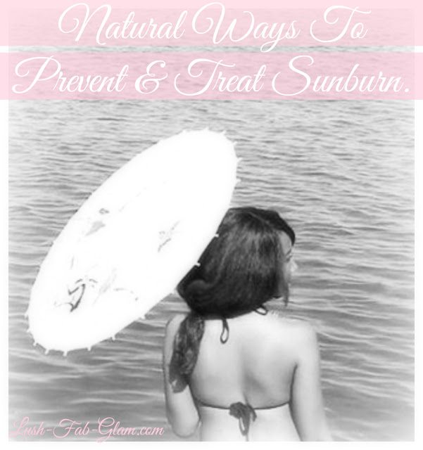 http://www.lush-fab-glam.com/2014/04/Natural-Ways-To-Prevent-and-Treat-Sunburn.html