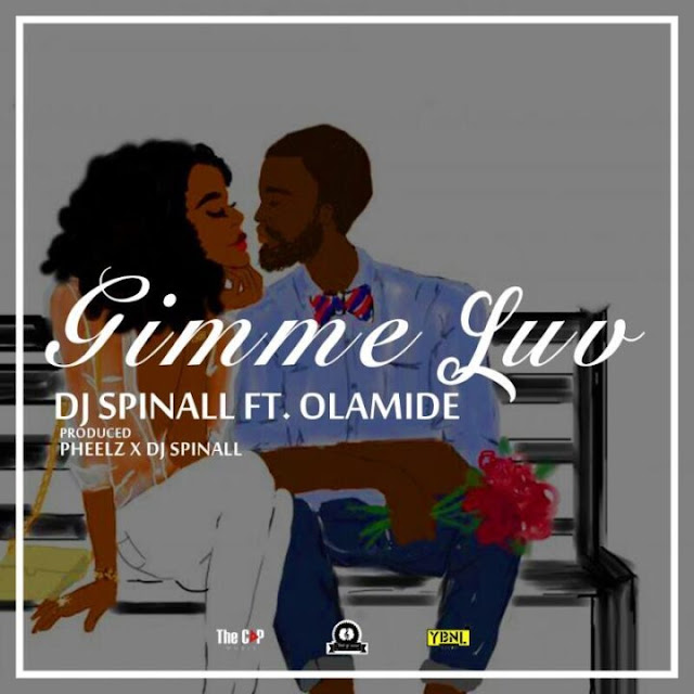 DJ Spinall ft. Olamide - Gimmie Luv