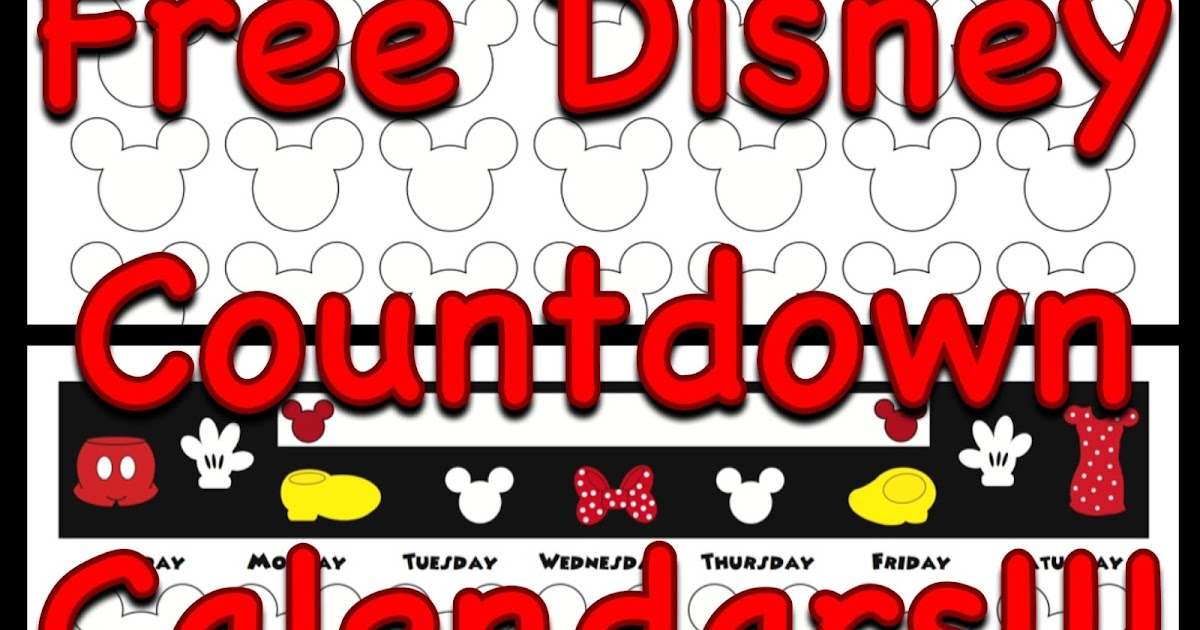 graphic regarding Disney Countdown Calendar Printable named My Disney Existence: Countdown Calendars
