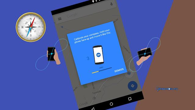 Cum să calibrezi busola unui telefon Android pentru a afișa corect indicațiile de orientare în aplicația Google Maps
