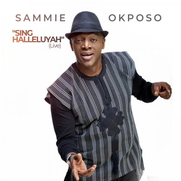 Sammie Okposo – Sing Halleluyah (Audio Download) | #BelieversCompanion