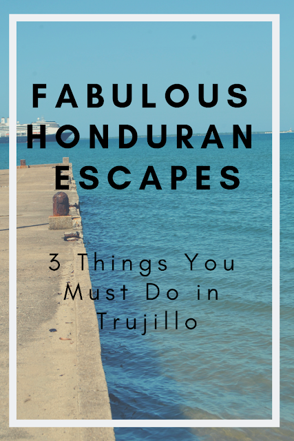 Fabulous Honduran Escapes-Three Things You Must Do in Trujillo. Trujillo, Honduras is a sleepy caribbean town with lots of history, gorgeous crystal clear beaches, and delicious food.  It's a great, off the beaten path, kind of place and definitaly a great place for budget travelers. I would highly recommend visiting this tropical gem