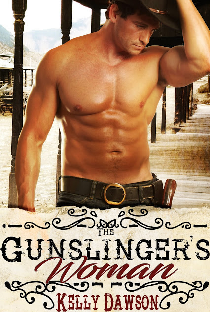 Sexy Reads Sunday- The Gunslingers Woman by Kelly Dawson
