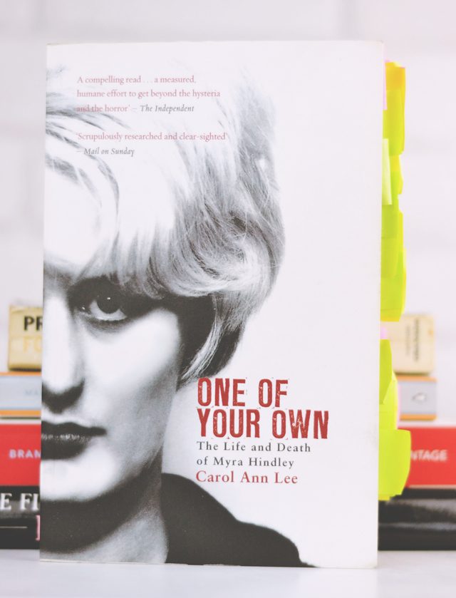 One Of Your Own: The Life and Death of Myra Hindley by Carol Ann Lee