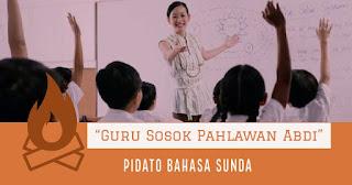 contoh pidato tentang guru sebagai sosok pahlawan bahasa sunda singkat