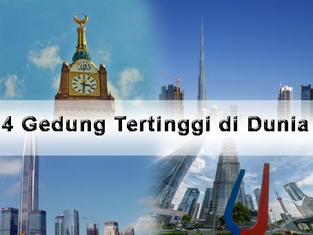 4 Gedung Tertinggi di Dunia