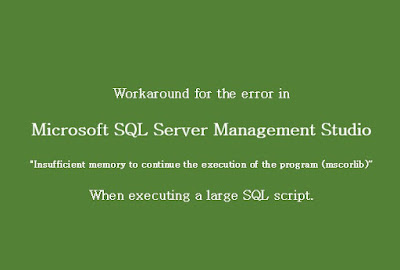 SSMS Insufficient memory to continue the execution of the program (mscorlib)