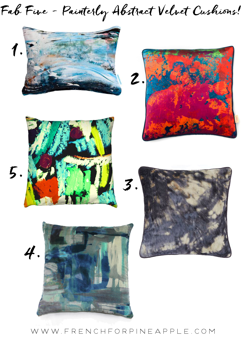 French For Pineapple Blog - Fab Five Painterly Abstract Velvet Cushions