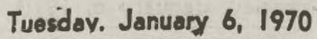 Tuesday, January 6, 1970