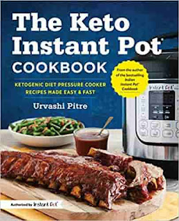 The Keto Instant Pot Cookbook: Ketogenic Diet Pressure Cooker Recipes Made Easy and Fast by Urvashi Pitre