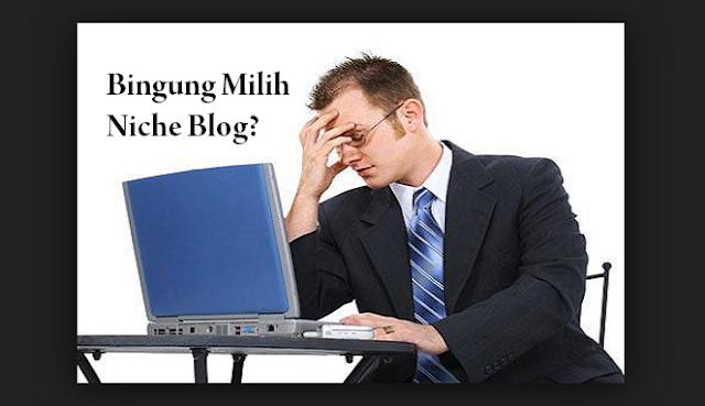2 Hal Penting Cara Memilih Niche Blog yang Tepat