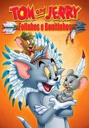 Tom E Jerry: Fofinhos E Bonitinhos Dublado