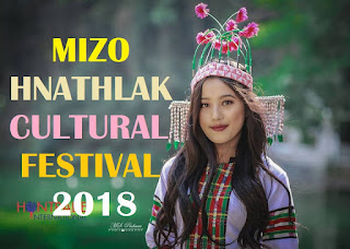 MIZO HNATHLAK CULTURAL FESTIVAL  2018