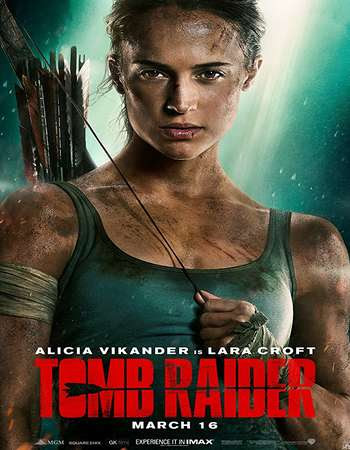 Poster Of Hollywood Film Watch Online Tomb Raider 2018 Full Movie Download Free Watch Online 300MB