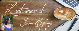 http://unpeudelecture.blogspot.fr/2018/03/interview-iman-eyitayo.html