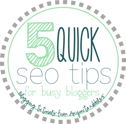 5 quickseo tips for busy bloggers from www.anyonita-nibbles.co.uk