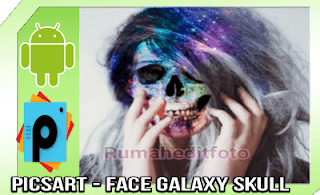 Tutorial Picsart | Face Galaxy Skull di Picsart Android