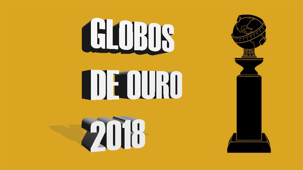 Globos de Ouro 2018 | Conheça todos os vencedores