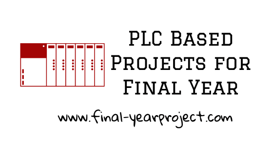Latest PLC based Projects for Final Year