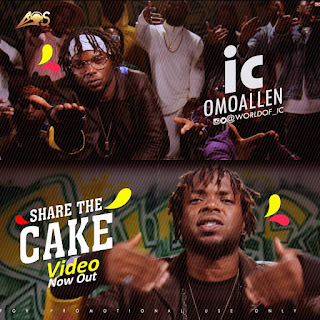 VIDEO: IC OmoAllen - Share The Cake 1
