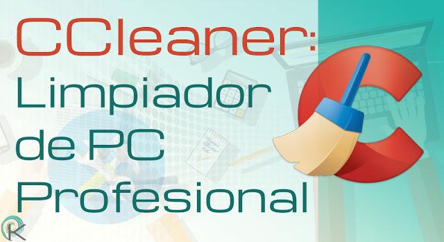 El limpiador de Ordenador CCleaner es una de las soluciones más competentes del mercado para dejar tu equipo como si fuera nuevo