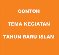 Contoh Tema Kegiatan Tahun Baru Islam