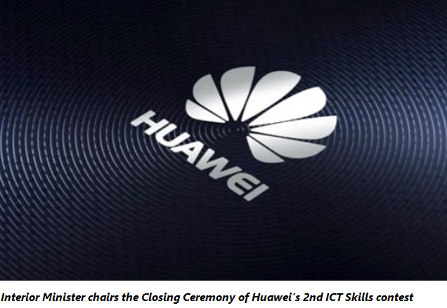 Interior Minister chairs the Closing Ceremony of Huawei's 2nd ICT Skills contest