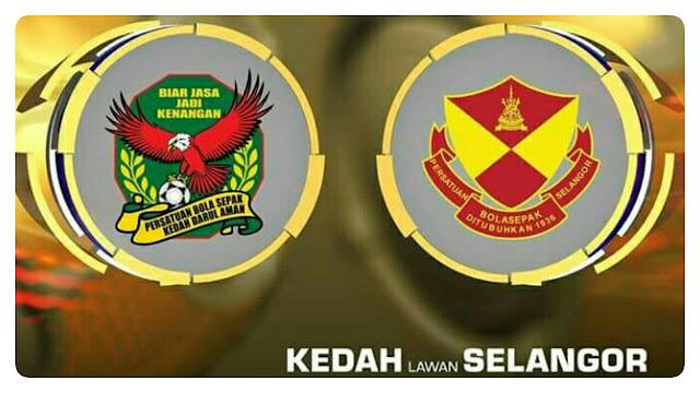 Live Streaming Kedah vs Selangor 24.9.2017 Piala Malaysia