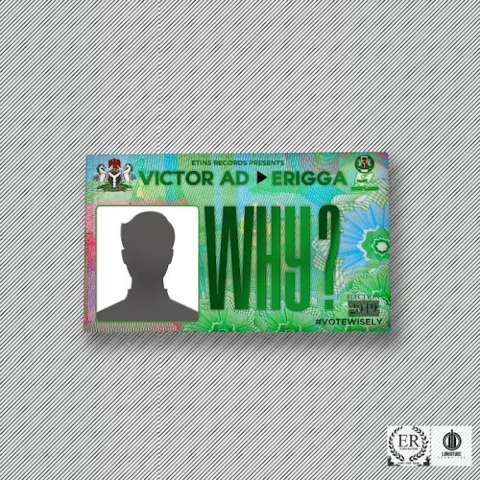 [DOWNLOAD MP3 / VIDEO] Victor AD - Why ft. Erigga