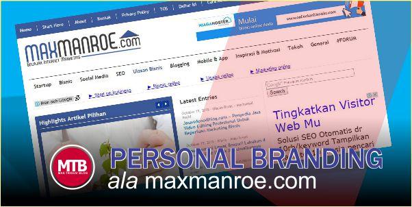Membangun Personal Branding Melalui Blog - Belajar dari maxmanroe.com