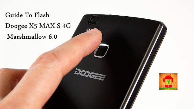 Guide To Flash Doogee X5 Max S 4G MT6737M Marshmallow 6.0 Tested Method